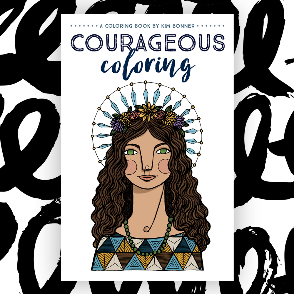 Courageous Coloring book by Kim Bonner